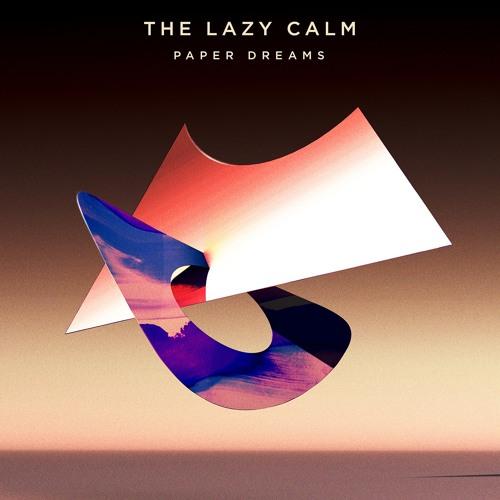 The Lazy Calm - Paper Dreams