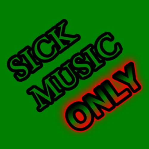 Sick Music Only's avatar