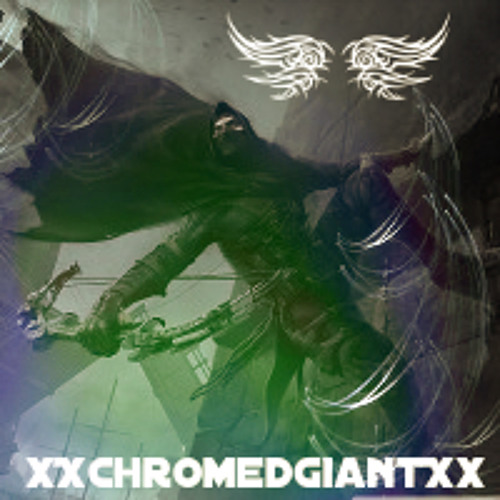 XChromedGiantX's avatar