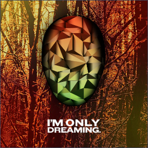 I'm Only Dreaming's avatar
