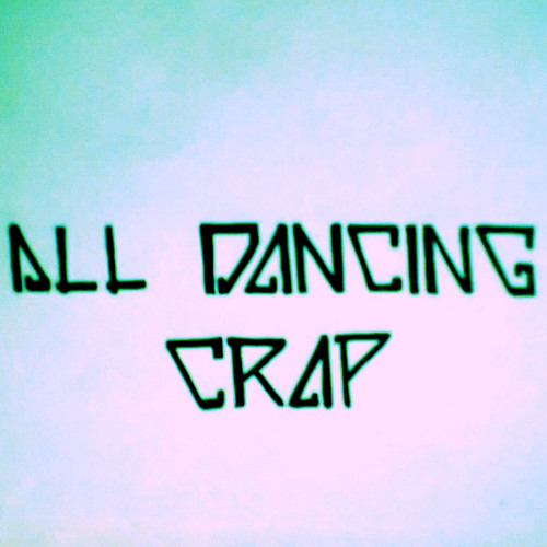 All Dancing Crap's avatar