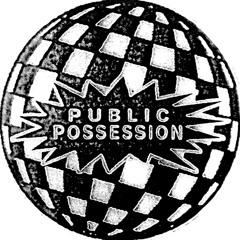 PUBLIC POSSESSION