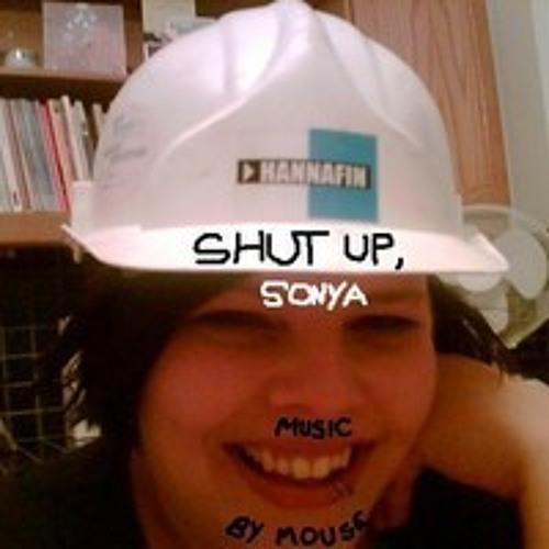 Shut Up, Sonya's avatar
