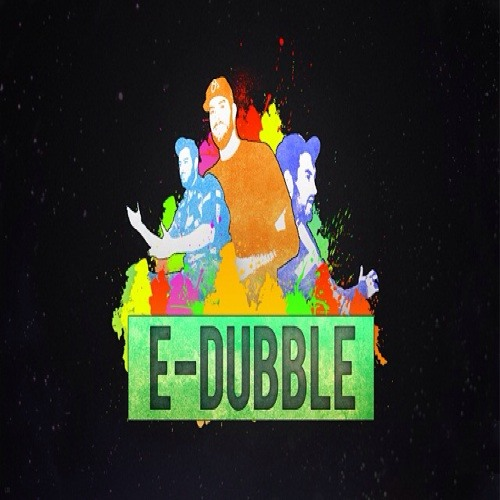 E-dubble is life's avatar