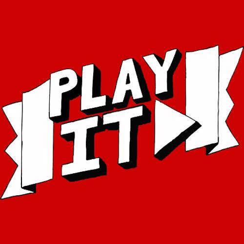 PLAY IT ►'s avatar