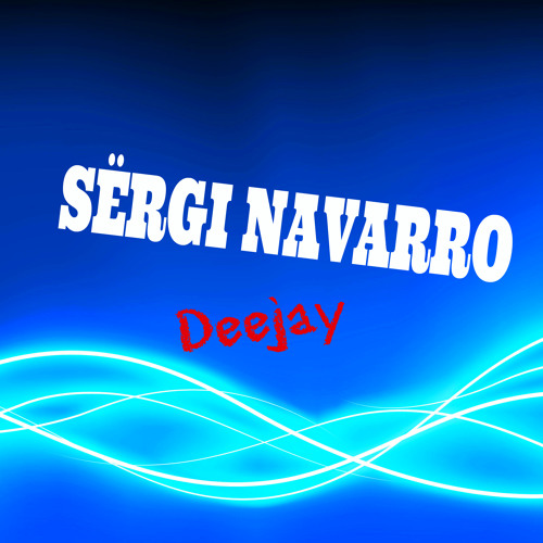 Sërgi Navarro Dj's avatar