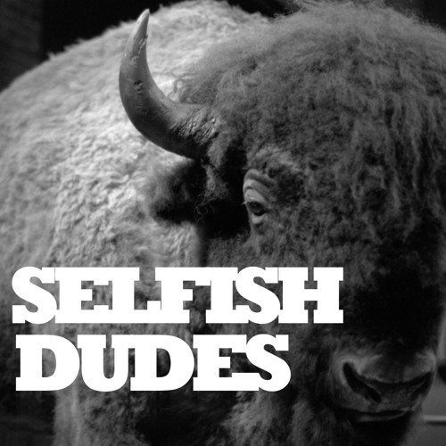 SELFISH DUDES's avatar