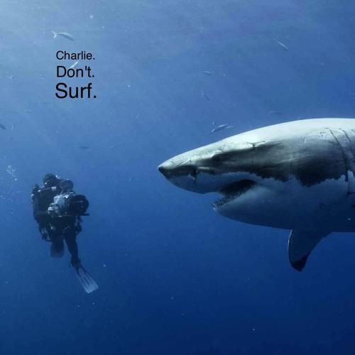 Charlie. Don't. Surf.'s avatar
