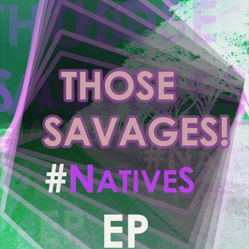 ThoseSavages!'s avatar