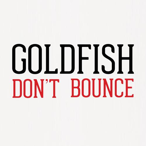 Goldfish Dont Bounce's avatar