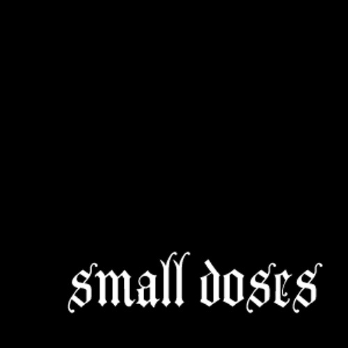 small doses's avatar