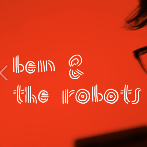 ben & the robots's avatar