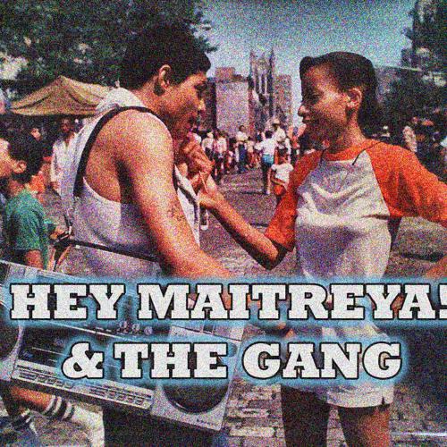 Hey Maitreya! & the Gang's avatar