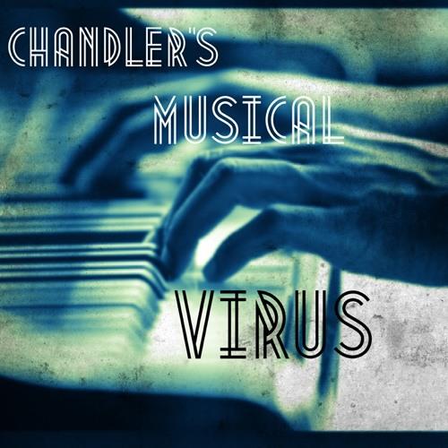 Chandler's Musical Virus's avatar