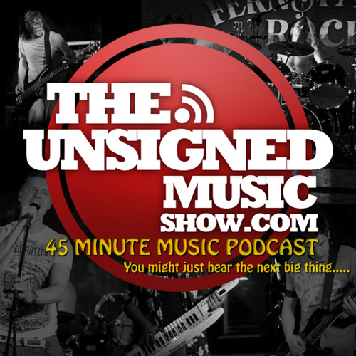 Episode 10 - The Unsigned Music Show Podcast - 45 Mins Long