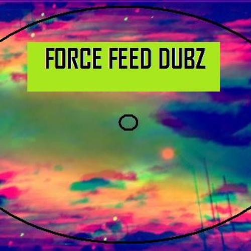 FORCE FEED DUBZ's avatar