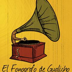 El Fonografo de GuaLiCho