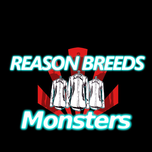 Reason Breeds Monsters's avatar