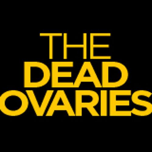 The Dead Ovaries's avatar