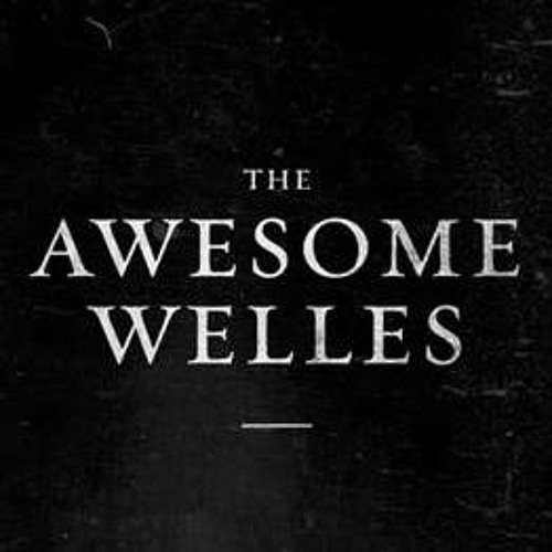 The Awesome Welles's avatar