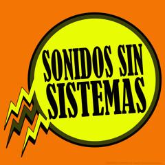 Sonidos Sin Sistemas