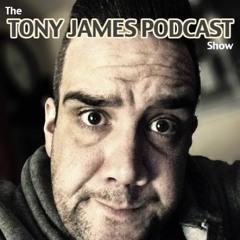 Tony James Podcast
