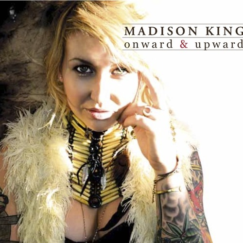 Madison King Onward and Upward