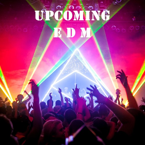 Upcoming E D M's avatar