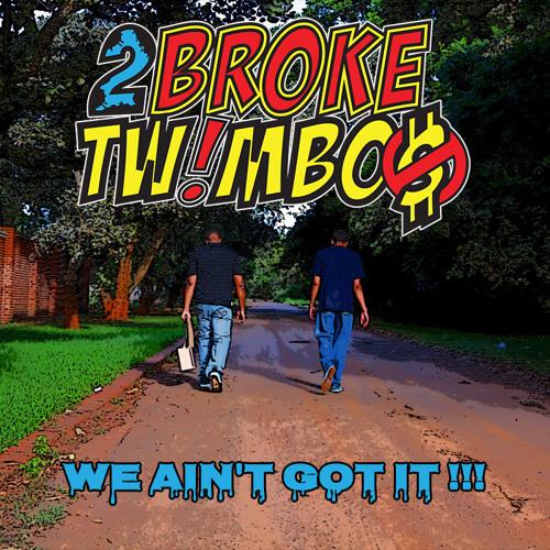 2 Broke Twimbos's avatar