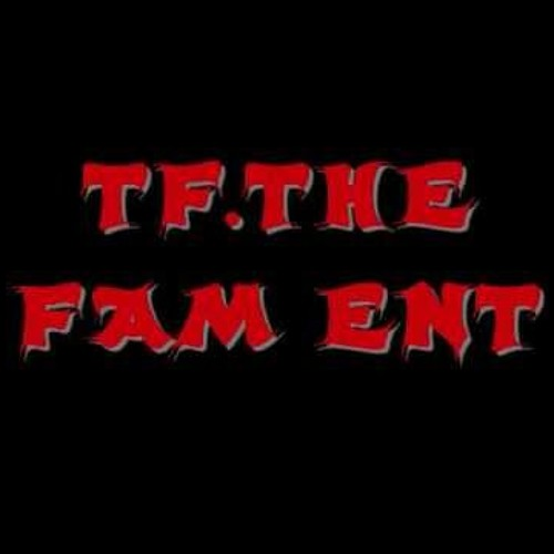 TF.THE FAM ENT.'s avatar
