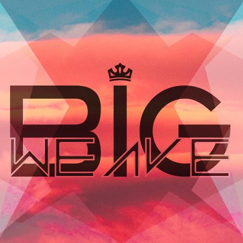 ♚ Big Weave ♔'s avatar