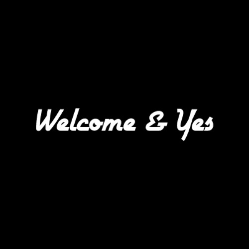 Welcome & Yes's avatar