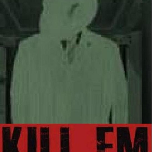 KILL EM RECORDS's avatar