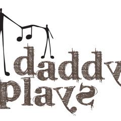Daddy Plays