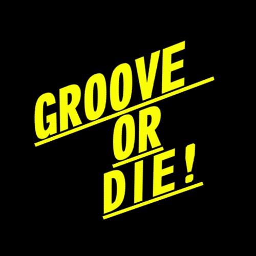 Groove Or Die !'s avatar