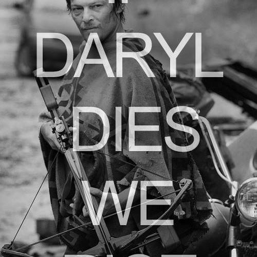 If Daryl dies we riot's avatar