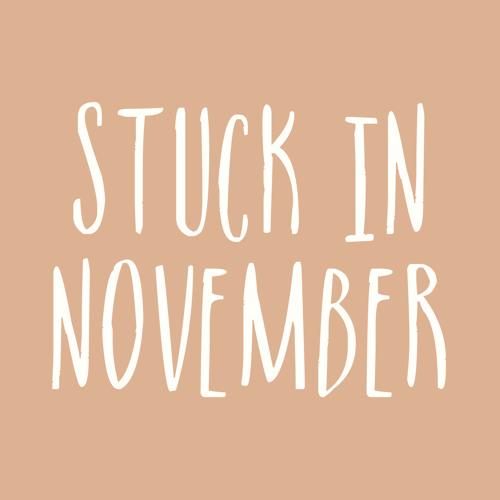 Stuck in November's avatar