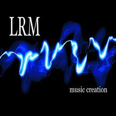 LRM Music Creation