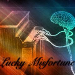 Lucky Misfortune