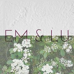 Em & Lu