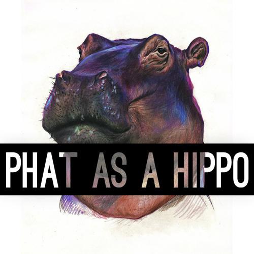 Phat as a Hippo's avatar