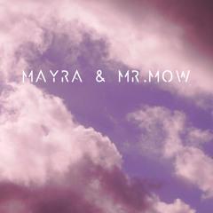 Mayra & Mr.Mow