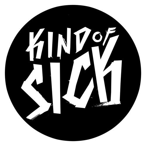 KIND OF SICK's avatar