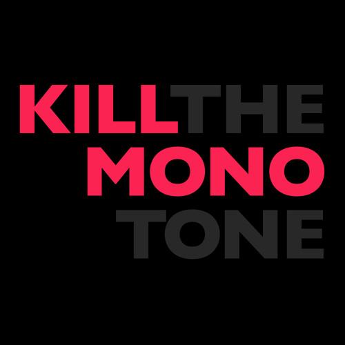 Kill The Monotone's avatar