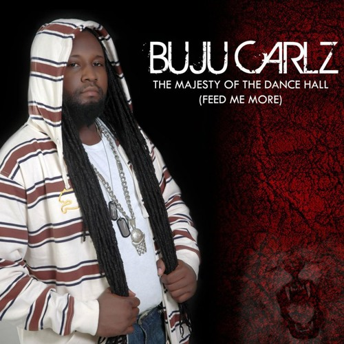 Buju Carlz Feat, Circuito Negro ,Album The Majesty Of The Dancehall(Feed Me More)