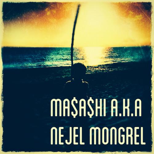 MA$A$HI / Nejel Mongrel's avatar