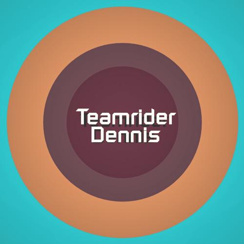 TeamriderDennis's avatar