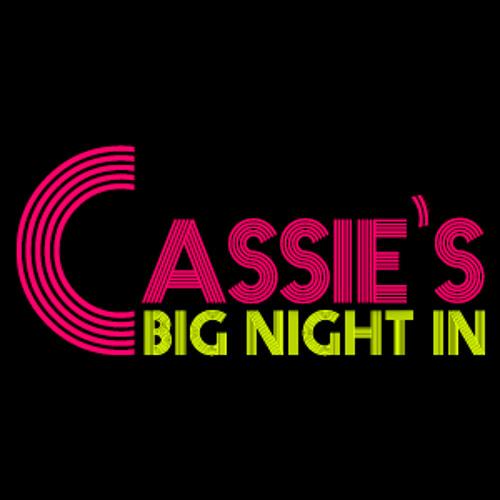 Cassie's Big Night In's avatar