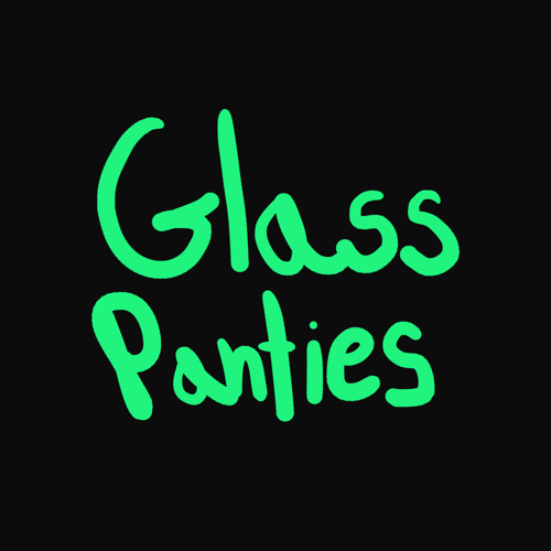 Glass Panties's avatar