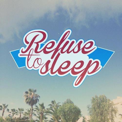 Refuse to Sleep's avatar